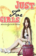 JUST FOR GIRLS by geneeko