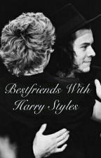 Bestfriends With Harry Styles // n.h (ON HOLD) by Rubyxxleilani1D