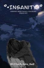 |°•INSANITY•°| YANDERE! BNHA Various X Fem!Reader [Hybrid AU] by Asha_UwU