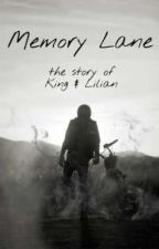 Memory Lane - the story of King & Lilian  by xoxoMrsBeachoxox