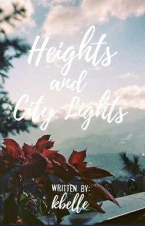 Heights and City Lights by kxbelle