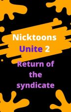 Nicktoons Unite 2  Return of the Syndicate by starkstar618