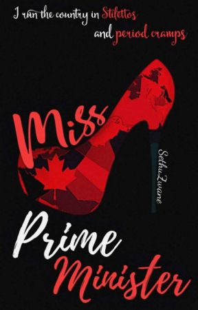 MISS PRIME MINISTER [18 +] | ON HOLD by authoressperfekt