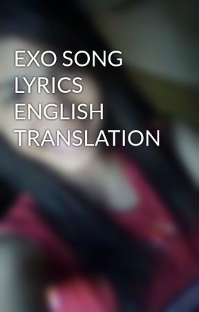 EXO SONG LYRICS ENGLISH TRANSLATION - EXO K MAMa lyrics