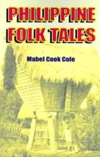 Philippine Folk Tales by Mabel Cook Cole by michaeljosephboc