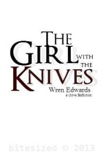 The Girl With The Knives - A Clove Fanfic. (SLOW UPDATES) by bitesized