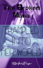 The Broken Mafia Trampled into Her World by Zhangmeifei