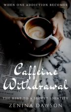 Caffeine Withdrawal   T. Drake ✔ by ZeninaD