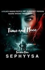 Time and Place (A Love Story) by Sephyysa