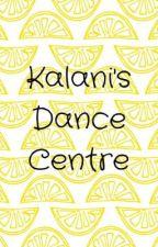 Kalani's Dance Centre by -summerlovingg