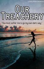 Our Treachery (Percy Jackson AU) by LoveLifeBooks4eva