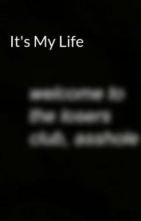 It's My Life by brokenvibes_666