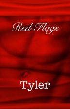 Red Flags: Tyler by couldbtrue