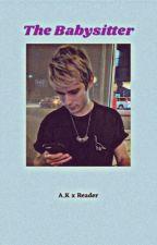 The Babysitter (A.K. X Reader) by ryanrossismyidol