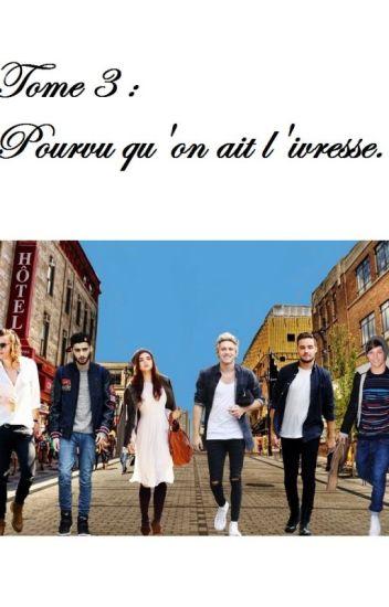 Meilleure amie des One Direction : Pourvu qu'on ait l'ivresse (Tome 3).