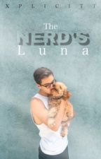 The Nerd's Luna ~#Wattys2015~ by Xplicitt
