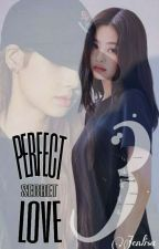 Perfect Secret Love (3) | Jenlisa by JLscarlet