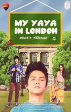My Yaya in London♥ (MYIB BOOK2-Kathniel) by iiHope