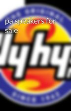pa speakers for sale by billyhyde58