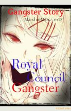 RCG (Royal Council Gangster) (On hold) by MarshieMonster17