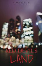 Red Devil's Land  by sroastica