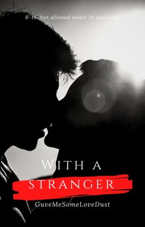 With A Stranger by GiveMeSomeLoveDust