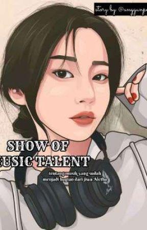 SHOW OF MUSIC TALENT by Anggunpertiwii
