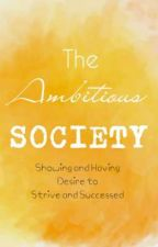 The Ambitious Society🎗️💛 by AmbitiousChoice2020