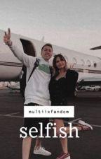 Selfish by multiixfandcm