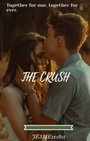 The Crush✔️||Completed by Jessie150811