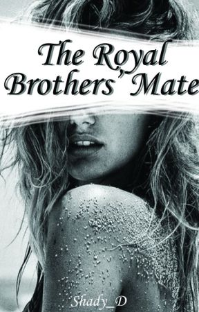 The Royal Brothers' Mate (Full book available on Dreame) by Shady_D
