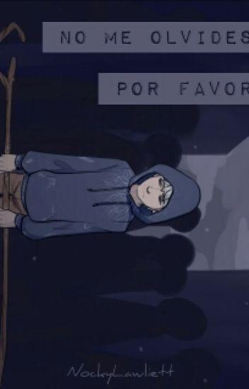 No me olvides, por favor (Jack Frost y tu)
