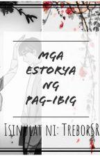 Mga Estorya ng Pag-ibig [Completed] by TreborSR