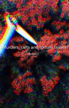 murders, cults and torture fashion | true crime by suwurri