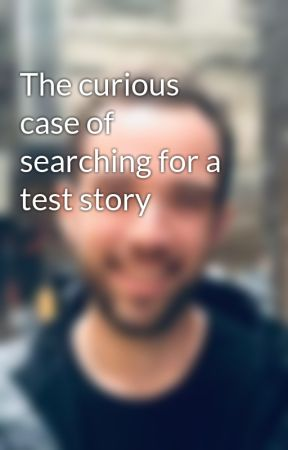 The curious case of searching for a test story by Julian