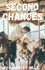 Second Chances by Huntley_Hills