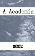 A Academia by sadndfat