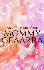 Mommy GeaArra <3 by AnneBeatableGirl