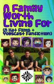 [ON HOLD] A Family Worth Living For (A Yogscast/Hat Films FanFiction) by ScottishWolfSpirit