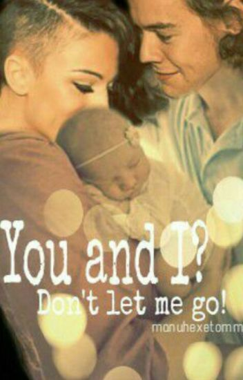 You and I?  Don't let me go! (Book 2)