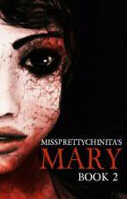 Mary (Book 2) by missprettychinita