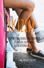 Ikizim by KarantinadakiDeli20