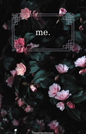 me. by PleaseTakeMyUwus