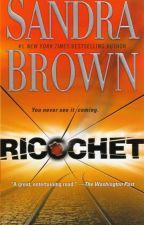 Ricochet (Excerpt - 5 chapters) by sandrabrown_NYT