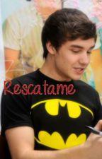 Rescatame [Liam Payne] by hugmenialler