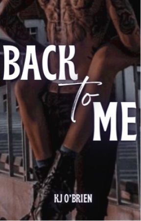 Back to Me (Book Three) by kjobrien