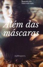 Além das máscaras  by hoffmanns