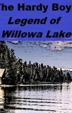 The Hardy Boys: Legend of Willowa Lake by ElizabethJoan56