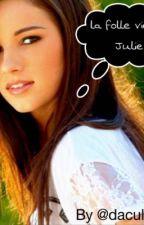 La folle vie de Julie by daculstelle