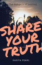 Share Your Truth Challenge by DasiyaPearl66